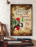I Became A Waiter Because Your Happiness Is My Worth Vertical Poster
