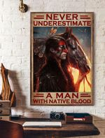 Never Underestimate A Man With Native Blood Vertical Poster