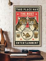 This Place Has The Best Entertainment Cat Vertical Poster