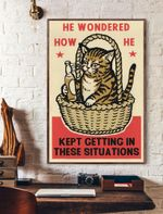He Wonders How He Kept Getting In These Situations Cat Vertical Poster