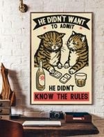 He Didn't Want To Admit He Didn't Know The Rules Cat Vertical Poster