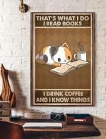 That's What I Do I Read Books I Drink Coffee And I Know Things Vertical Poster