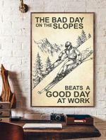 The Bad Day On The Slopes Beats A Good Day At Work Vertical Poster