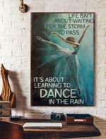 Life Isn't About Waiting For The Storm To Pass It's About Learning To Dance In The Rain Vertical Poster