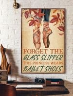 Forget The Glass Slipper This Princess Wears Ballet Shoes Vertical Poster