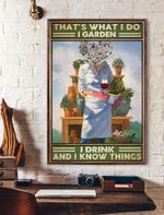 That's What I Do I Garden I Drink And I Know Things Vertical Poster