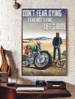 Don't Fear Dying Fear Not Living Let's Ride Vertical Poster