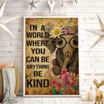 In A World Where You Can Be Anything Be Kind Vertical Poster