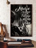 Music Is What Feelings Sound Like Vertical Poster