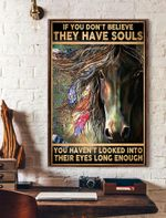 If Believe They Have Souls You Haven't Looked Into Their Eyes Long Enough Vertical Poster