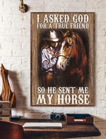 I Asked God For A True Friend So He Send Me My Horse Vertical Poster