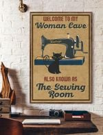 Welcome To My Woman Cave Also Known As The Sewing Room Vertical Poster