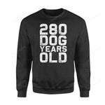 Dog Gift Idea 280 Years Old-Funny 40Th Birthday Gag T-Shirt - Standard Fleece Sweatshirt S / Black