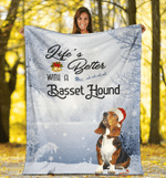 Life Is Better With A Basset Hound Fleece Blanket