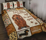 Dachshund Live Like Someone Quilt Bed Set