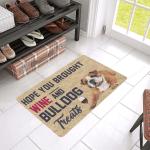 Hope You Brought Wine And Bulldog Dog Doormat