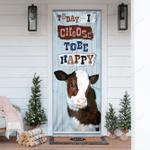 Cow Heifer Today I Choose To Be Happy Door Sticker