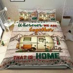 Wherever We Are Together That Is Home Camping Quilt Bed Set