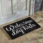 Welcome I Hope You Like Dog Hair Doormat
