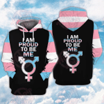 I Am Proud To Be Me 3D Over Printed Hoodie