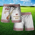 Stop Staring At My Baseball Bat Short