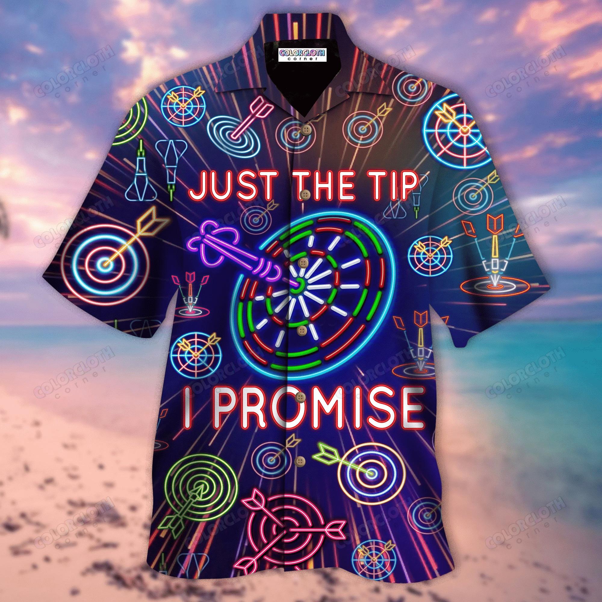 Darts - Just The Tip I Promise Unisex Hawaiian Shirt TV800412