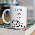 PhD Coffee Mug Gift for Her