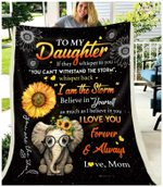 Personalized Sunflower Elephant To My Daughter From Mom You Are The Storm And Believe In The Storm Sherpa Fleece Blanket Great Customized Blanket Gifts For Birthday Christmas Thanksgiving