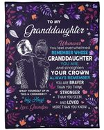 Personalized Family To My Granddaughter Remember Whose Granddaughter You Are And Straighten Your Crown Sherpa Fleece Blanket