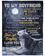 Personalized  To My Boyfriend I Just Want To Be Your Last everything, I Love You Forever & Always Sherpa Fleece Blanket