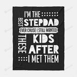Blanket To My Step Dad From Daughter Or Son Personalized I'M The Best Stepdad Blanket Gifts For Step Dad Father'S Day Birthday Christmas Fleece Blanket Sherpa Blanket