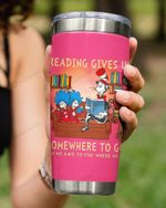 Reading Give You Somewhere To Go, When We Have To Stay Where We Are, The Cat In The Hat Stainless Steel Tumbler Cup For Coffee/Tea