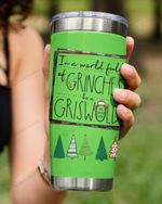 In A World Full Of Grinches  Be A Griswold , Christmas Stainless Steel Tumbler Cup For Coffee/Tea