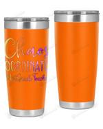 1st Grade Teacher, Chaos Coordinator Stainless Steel Tumbler, Tumbler Cups For Coffee/Tea