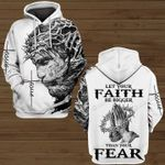 Jesus Let Your Faith Be Bigger Than Your Fear 3D All Over Print Hoodie, Zip-up Hoodie