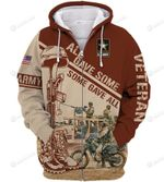 US Army Veteran All Gave Some, Some Gave All 3D All Over Print Hoodie, Zip-up Hoodie