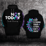Not Today Stay Strong Suicide Prevention Awareness 3D All Over Print Hoodie, Zip-up Hoodie