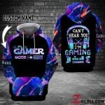 Personalized Gamer Mode On Can't Hear You I'm Gaming Custom 3D All Over Print Hoodie, Zip-up Hoodie