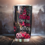 Cancer Chose The Wrong Witch Cat Halloween Steel Tumbler 20oz Tumbler For Cancer Patien Friend Family Gifts Witch Witch Gifts Cancer Tumbler Special Gifts For Halloween Xmas