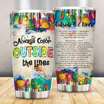 Always Color Outside The Lines Outside The Lines Staiinless Steel Tumbler Gifts For Art Lover For Son Daughter Teacher On Birthday Christmas Back To School