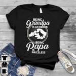 Being grandpa is an honor being papa is priceless shirt Tshirt Hoodie Sweater