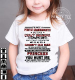 I'm not a perfect granddauhter but my crazy grandpa loves and that's is enough he is also a grumpy old man princess t-shirt T-shirt