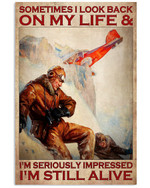 Sometimes I Look Back On My Life & I'm Seriously Impressed I'm Still Alive Pilot Poster Gift For Pilot Grandpa Poster