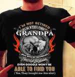 I'm not retired I'm a full-time grandpa mess with my grandkids I will slap you so hard t-shirt Tshirt Hoodie Sweater