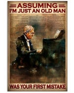 Assuming I'm Just An Old Man Was Your First Mistake Grandpa Poster Gift For Piano Lovers Grandpa Anniversary Poster
