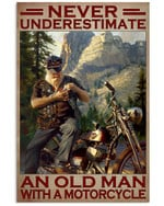 Never Underestimate An Old Man With A Motorcycle Poster Gift For Riding Motorcycle Motorcycling Lovers Grandpa Poster