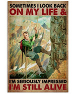 Sometimes I Look Back On My Life & I'm Seriously Impressed I'm Still Alive Climbing Poster Gift For Grandpa Grandma Anniversary Poster
