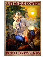 Just An Old Cowboy Who Loves Cats Poster Gift For Cowboys Love Cats Lovers Grandpa Poster