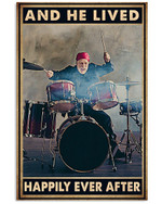 And He Lived Happily Ever After Drumming Poster Gift For Drumming Lovers Grandpa Poster