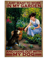 I Just Want To Work In My Garden And Hang Out With My Dog Poster Gift For Gaderner Gardening Garden Lovers Grandma Grandpa Poster